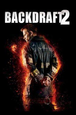 دانلود فیلم Backdraft 2 2019