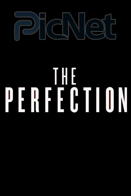 دانلود فیلم The Perfection 2018
