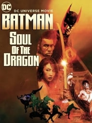 دانلود فیلم Batman Soul Of The Dragon 2021